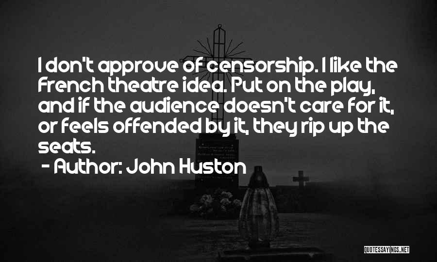 John Huston Quotes 396029