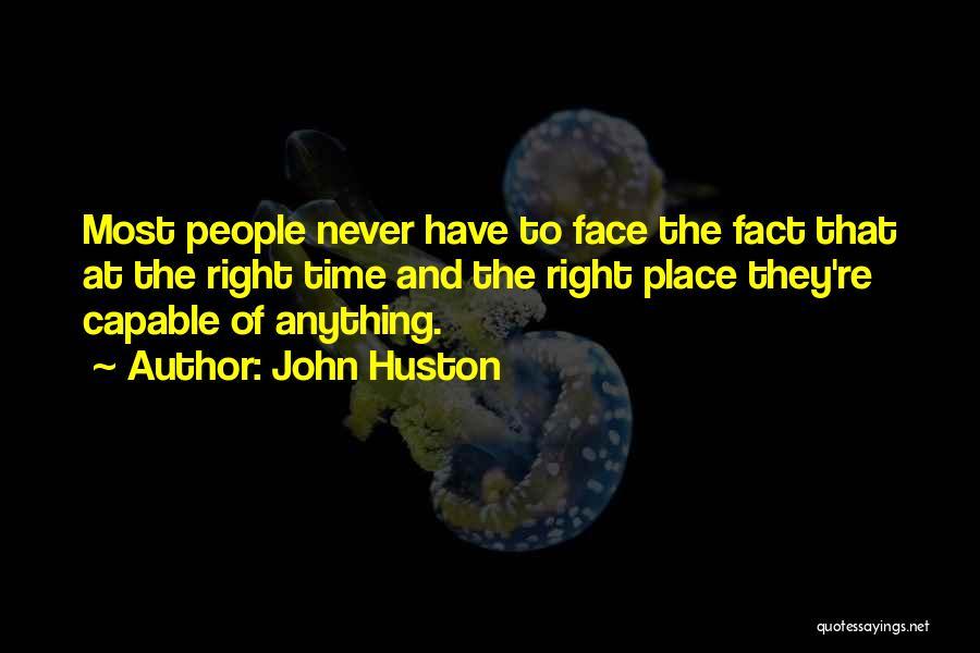 John Huston Quotes 652162