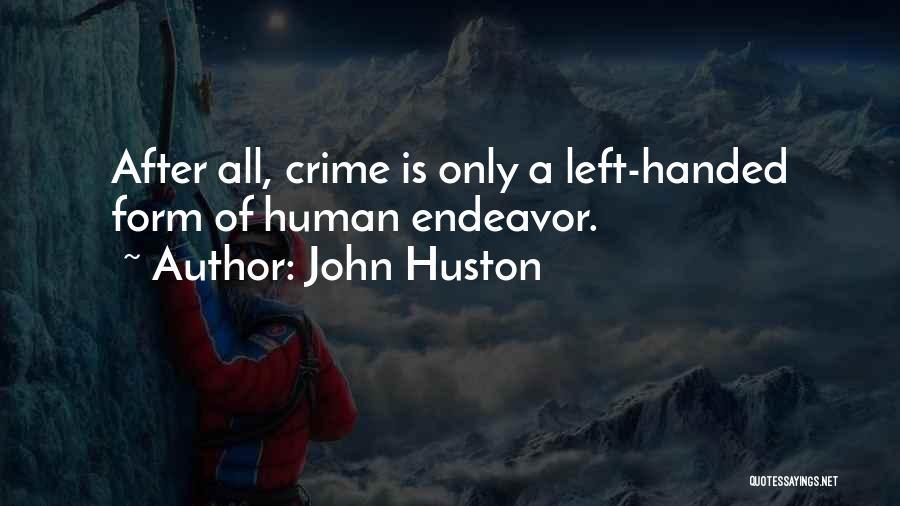 John Huston Quotes 720195