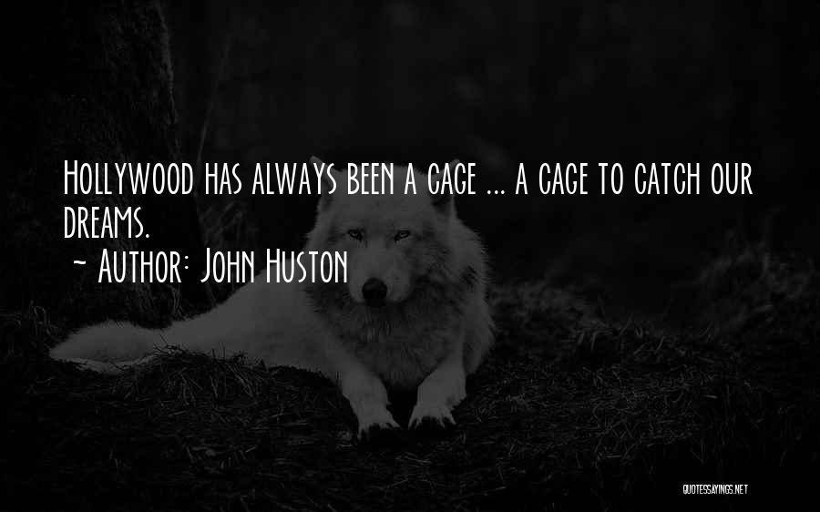 John Huston Quotes 784927