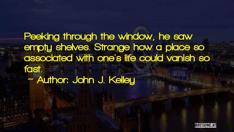 John J. Kelley Quotes 140139