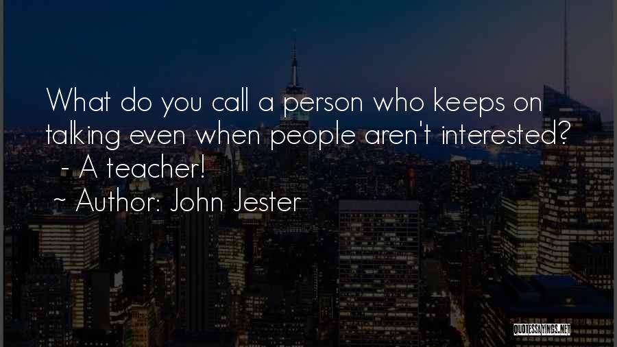 John Jester Quotes 1329728