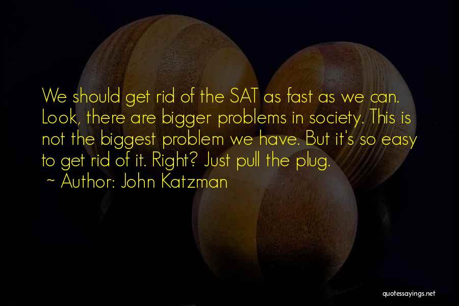 John Katzman Quotes 251332