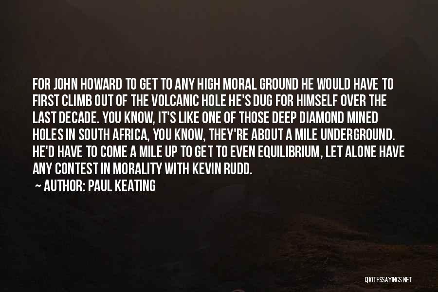 John Keating Quotes By Paul Keating