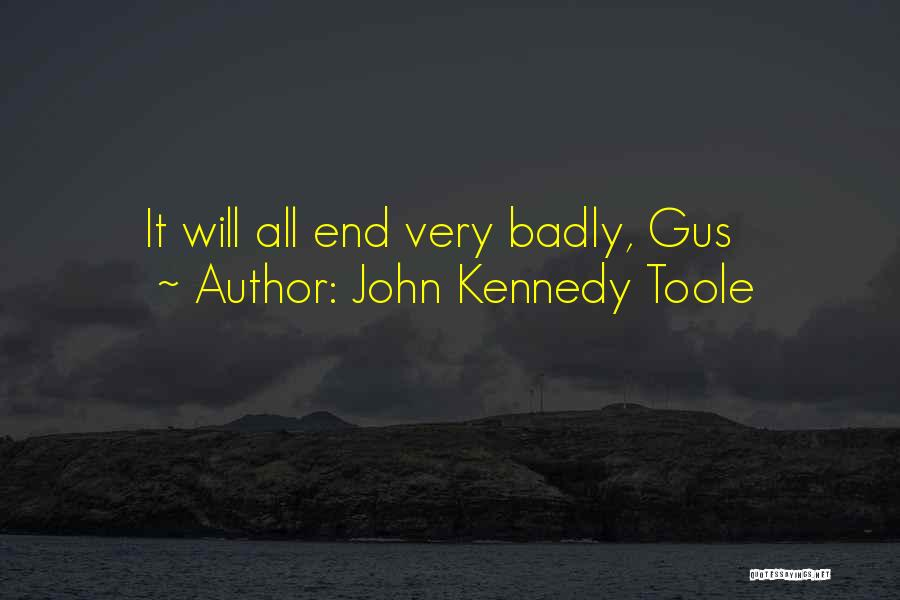 John Kennedy Toole Quotes 1143604