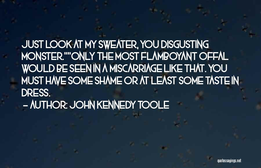 John Kennedy Toole Quotes 1218255