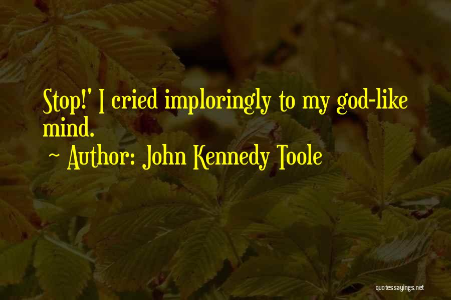 John Kennedy Toole Quotes 1395568