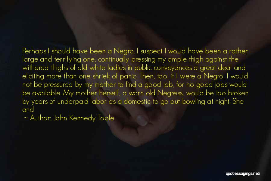 John Kennedy Toole Quotes 1579158