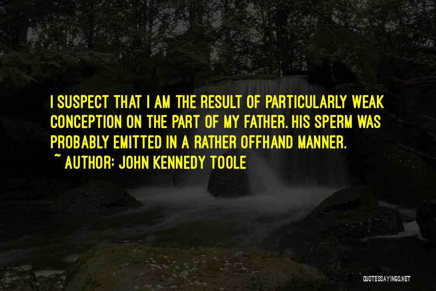 John Kennedy Toole Quotes 1986724