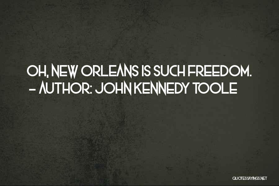 John Kennedy Toole Quotes 2028225
