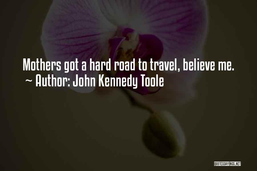 John Kennedy Toole Quotes 203235