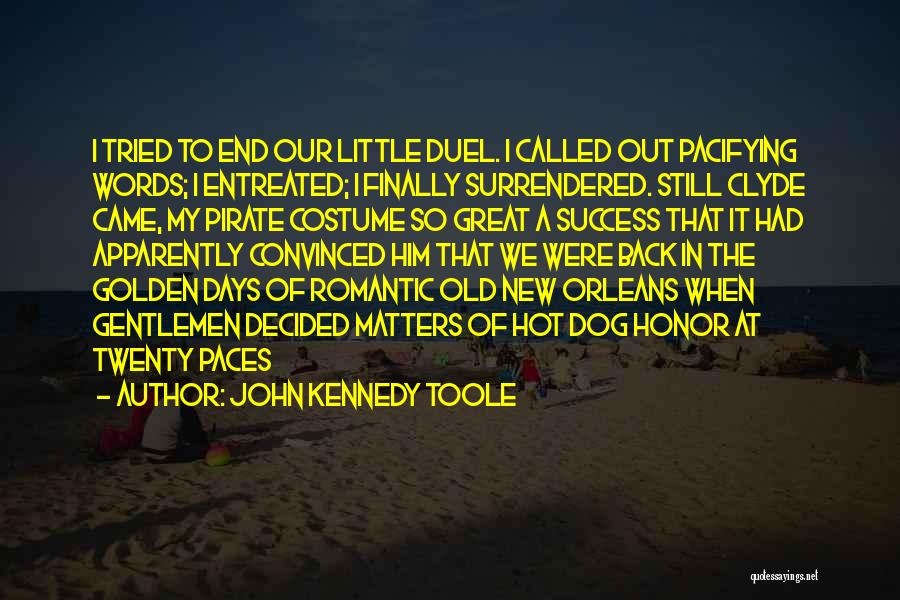 John Kennedy Toole Quotes 2135434