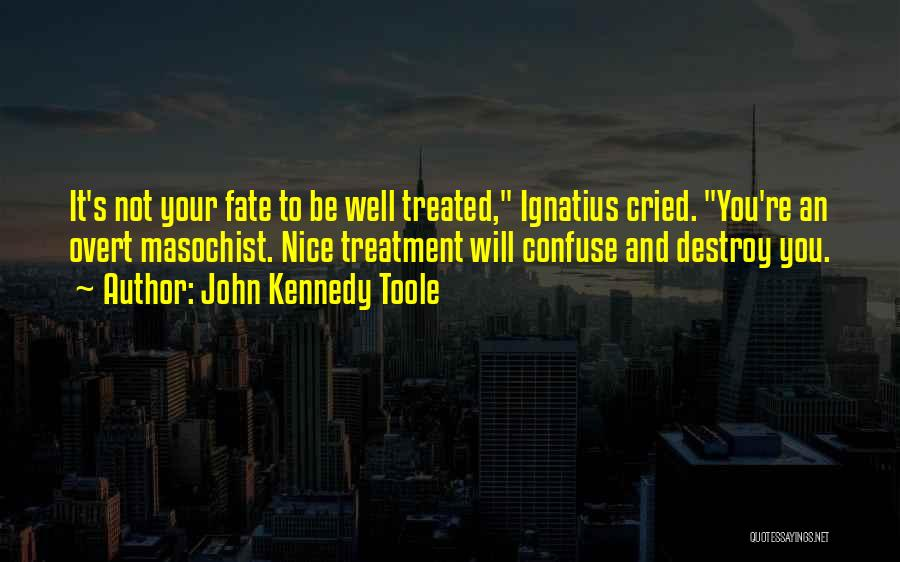 John Kennedy Toole Quotes 536234