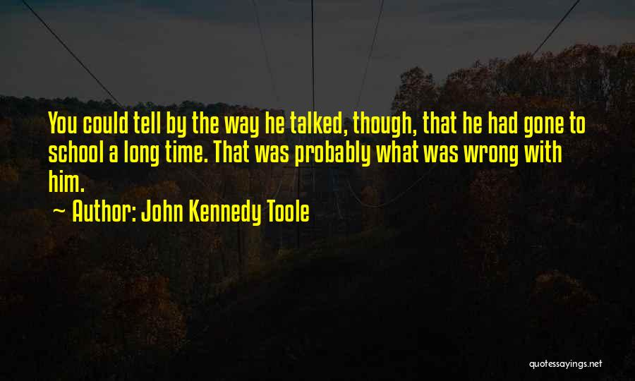 John Kennedy Toole Quotes 548568