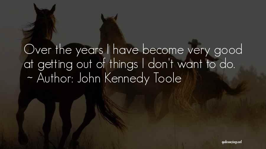 John Kennedy Toole Quotes 745373