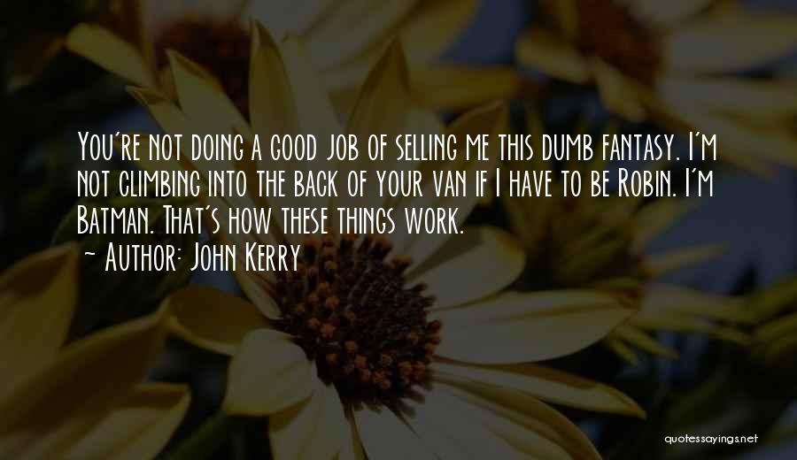 John Kerry Quotes 1155672