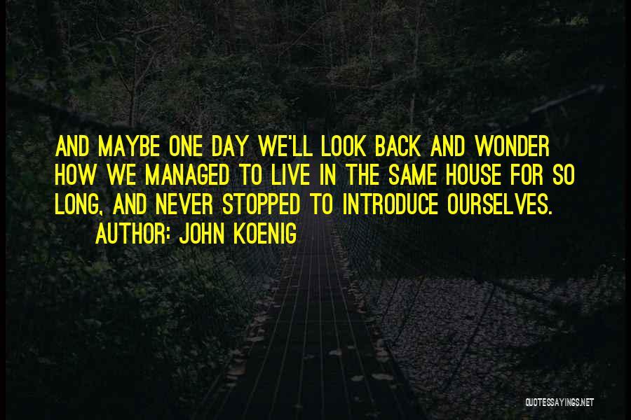 John Koenig Quotes 1076934