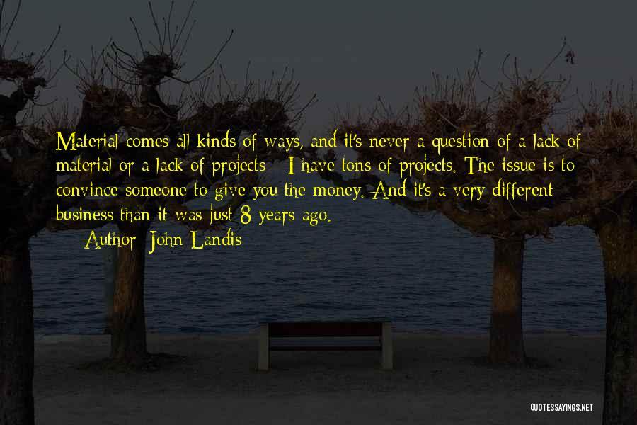 John Landis Quotes 1221895