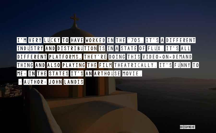 John Landis Quotes 1221930