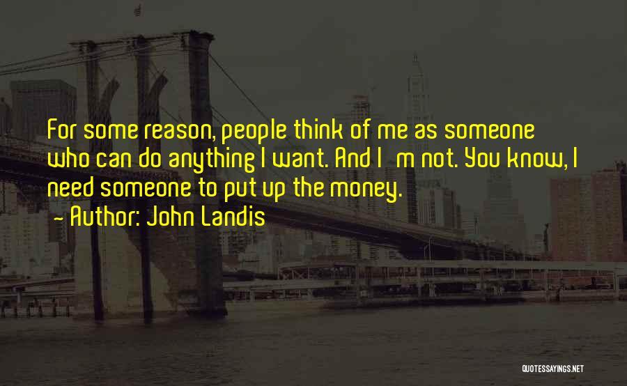 John Landis Quotes 1485567