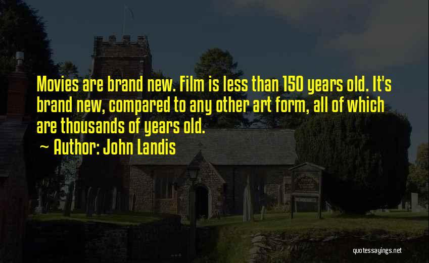 John Landis Quotes 1505885