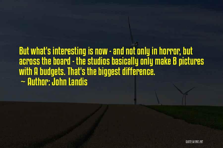 John Landis Quotes 1515709