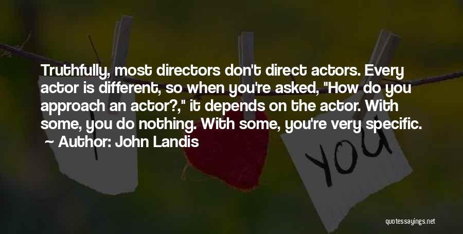 John Landis Quotes 1869150