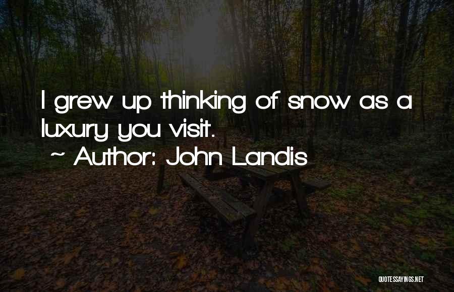 John Landis Quotes 1955558