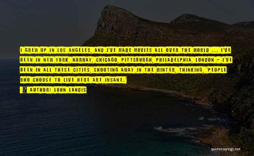 John Landis Quotes 1978541