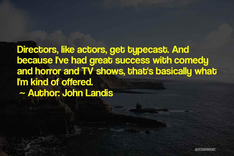 John Landis Quotes 2146311