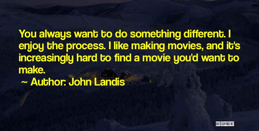 John Landis Quotes 316157
