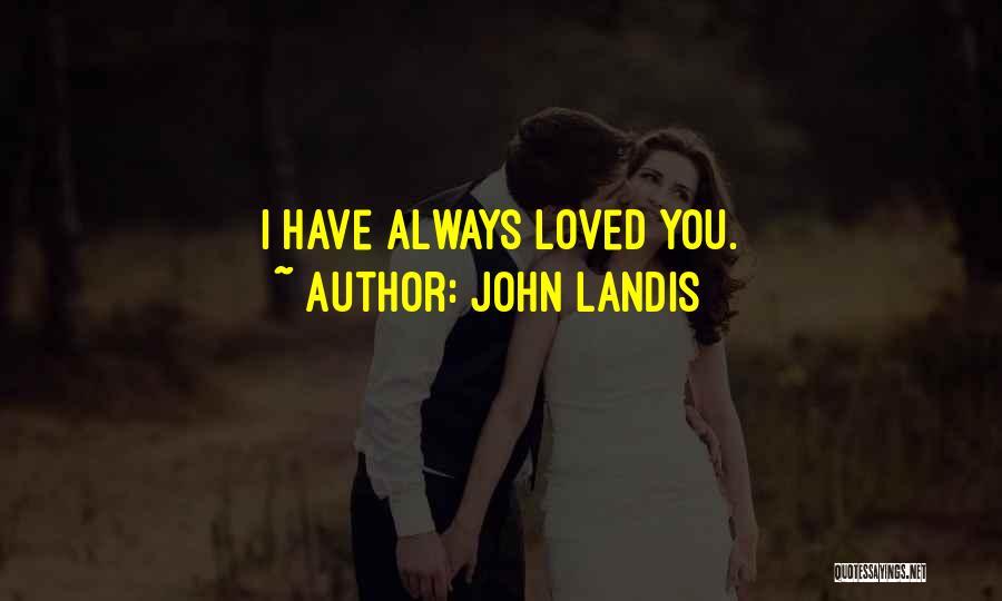 John Landis Quotes 713673