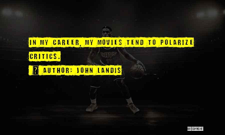 John Landis Quotes 876831