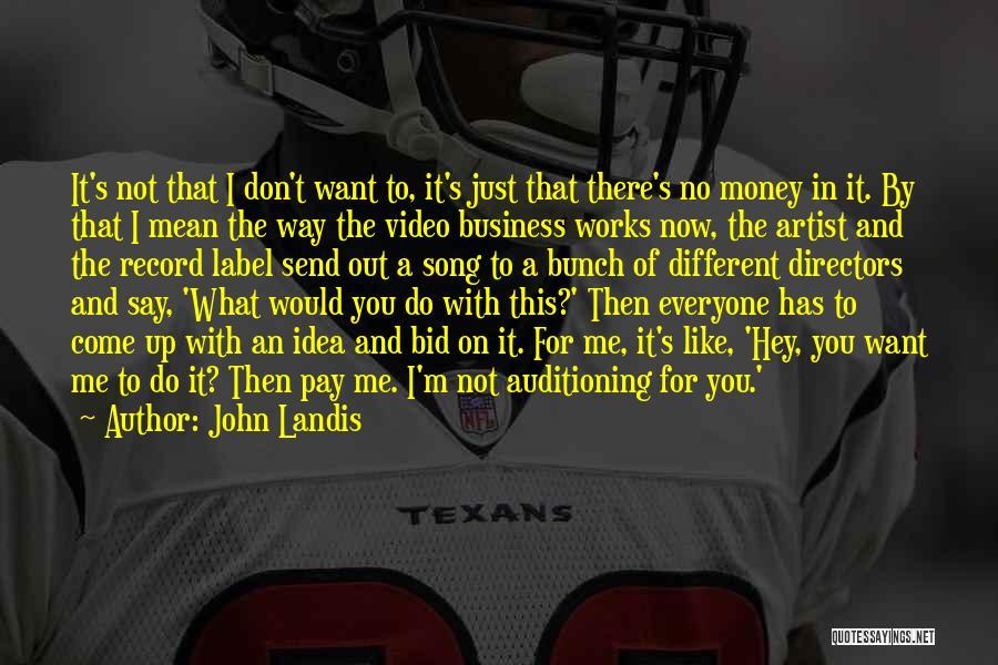 John Landis Quotes 900751