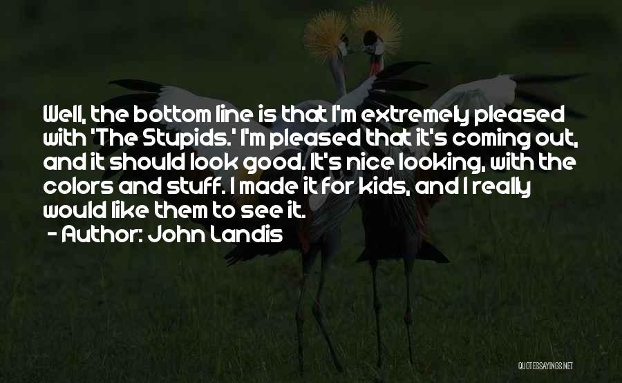 John Landis Quotes 994026