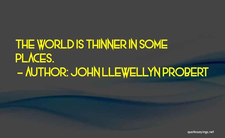 John Llewellyn Probert Quotes 1278218