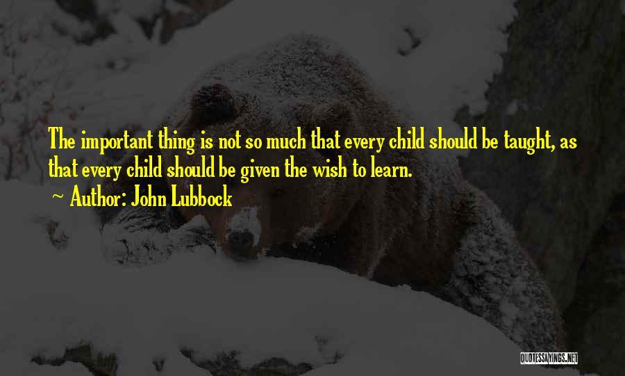 John Lubbock Quotes 1363341