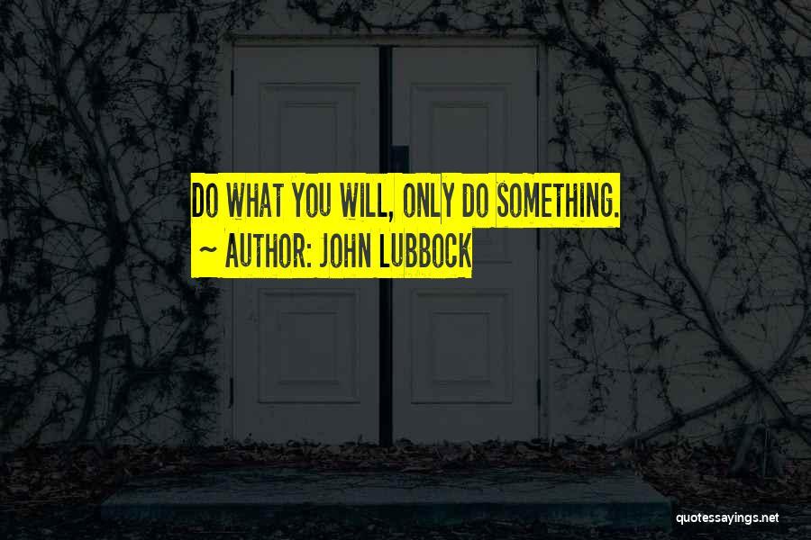John Lubbock Quotes 1407647