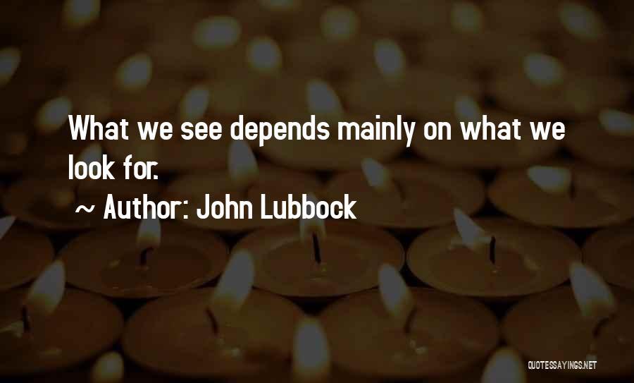 John Lubbock Quotes 351998