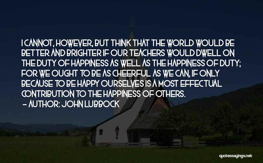 John Lubbock Quotes 700878