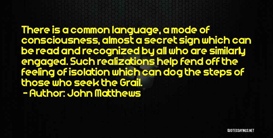 John Matthews Quotes 1649068
