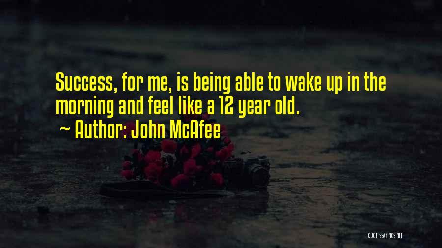 John McAfee Quotes 1011340
