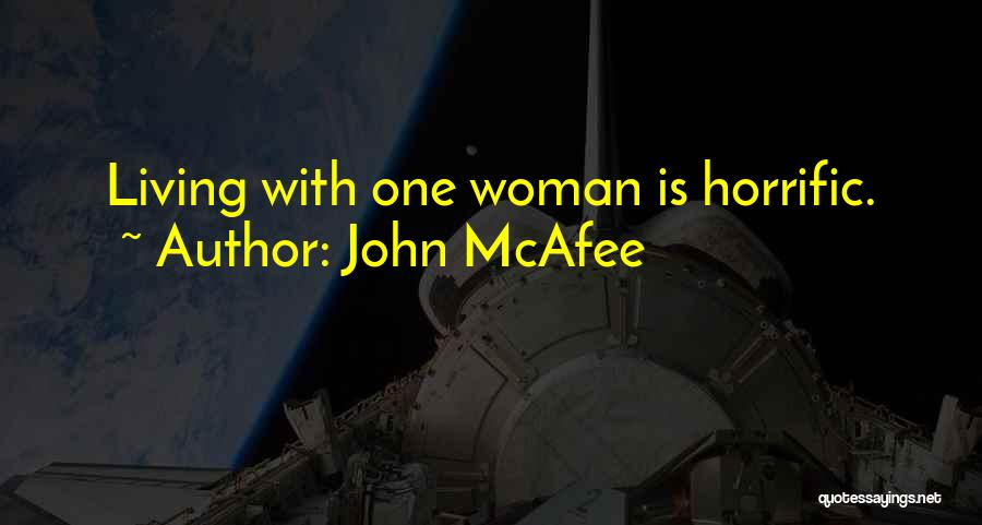 John McAfee Quotes 1571222