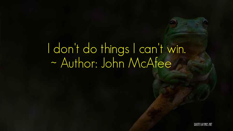 John McAfee Quotes 354050