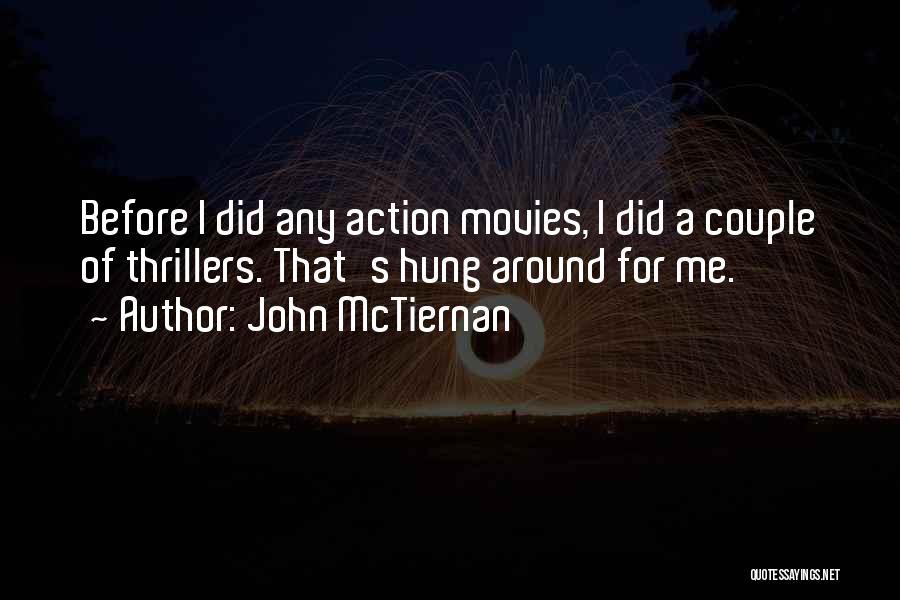 John McTiernan Quotes 2093255