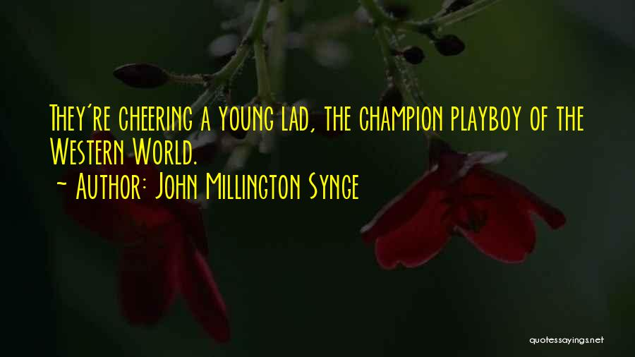 John Millington Synge Quotes 524315