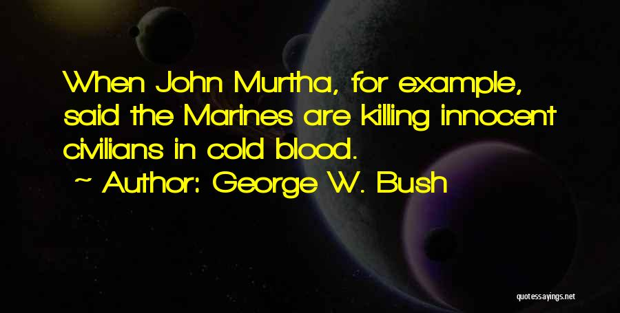 John Murtha Quotes By George W. Bush