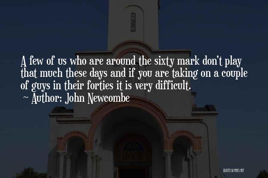 John Newcombe Quotes 1203793
