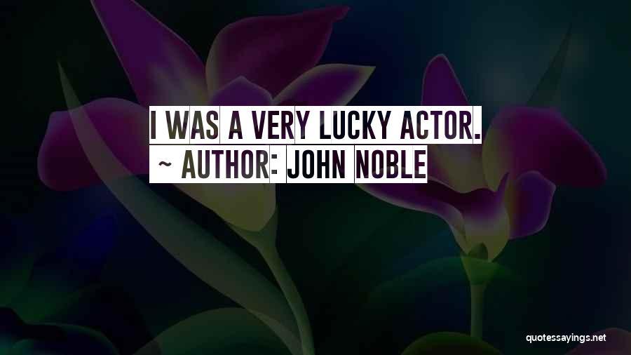 John Noble Quotes 1029904