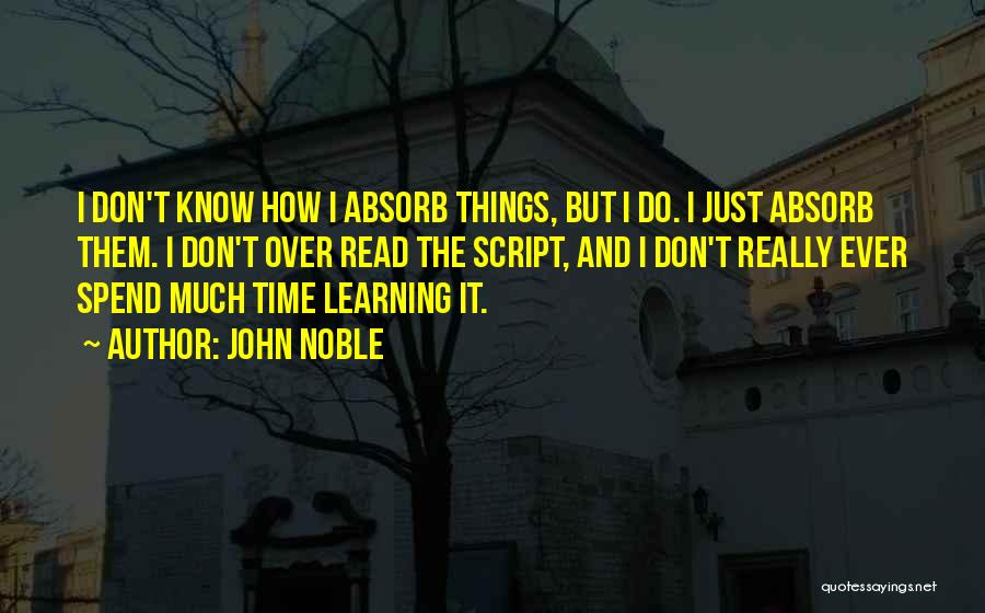 John Noble Quotes 105233